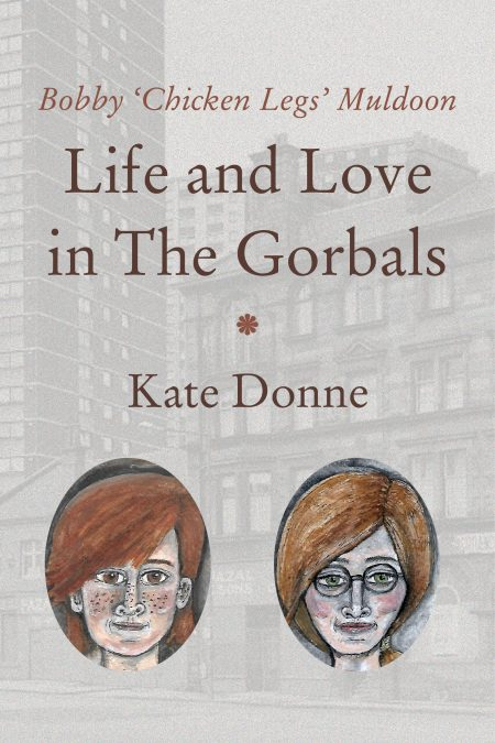 "Cover for Bobby ""Chicken Legs"" Muldoon: Life and Love in the Gorbals"