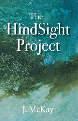 Cover - The Hindsight Project by J. MacKay